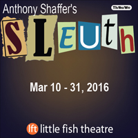 Sleuth at Little Fish Theatre