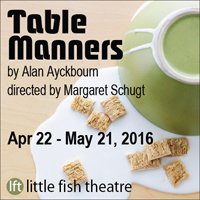 Table Manners at Little Fish Theatre